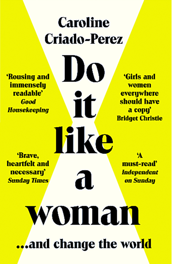 Do it Like a Woman by Caroline Criado Perez